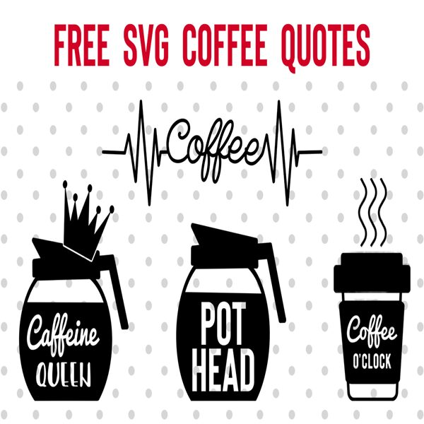 Free SVG Coffee Quotes