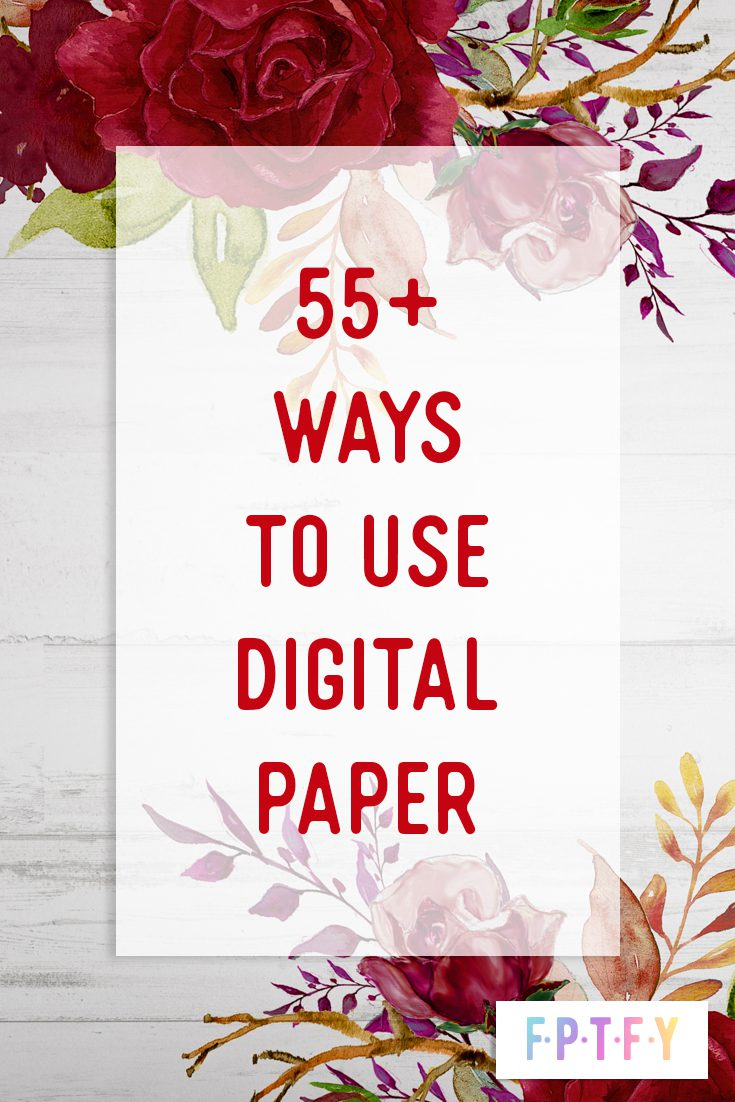 55+ Ways to Use Digital Paper